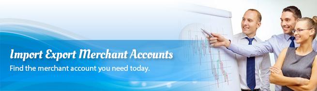 Import Export Merchant Accounts