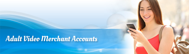 Adult-Video-Merchant-Accounts