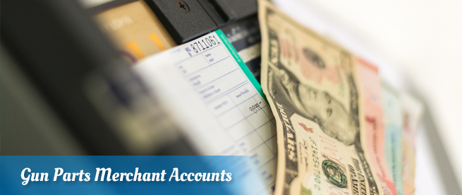 Gun Parts Merchant Accounts